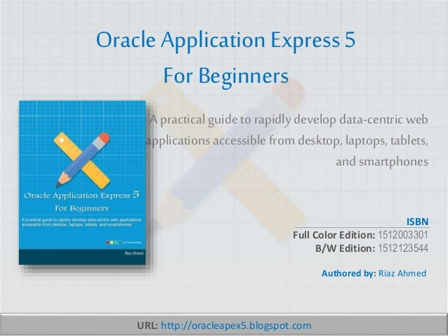 oracle application express 5 for beginners full color edition